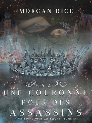cover image of Une Couronne Pour Des Assassins