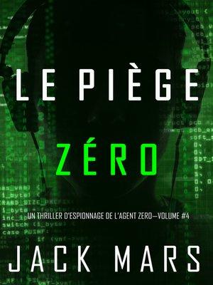 cover image of Le Piège Zéro