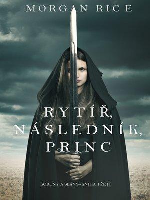 cover image of Rytíř, Následník, Princ