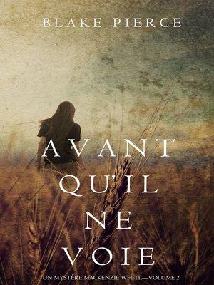 cover image of Avant qu'il ne voie