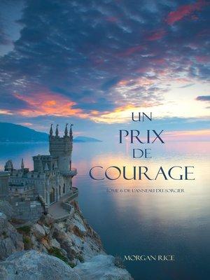 cover image of Un Prix de Courage (Tome 6 de L'anneau du Sorcier)