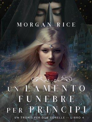 cover image of Un Lamento Funebre per Principi