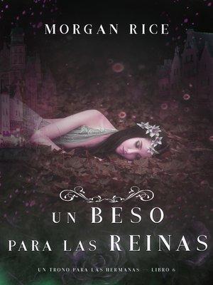 cover image of Un Beso Para Las Reinas