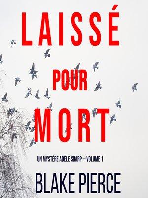 cover image of Laissé pour mort