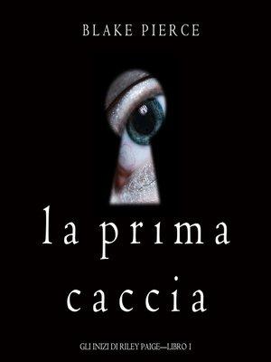 cover image of La Prima Caccia