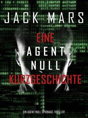 cover image of Eine Agent Null Kurzgeschichte