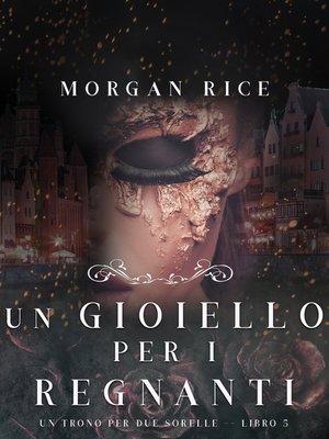 cover image of Un Gioiello per I Regnanti