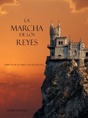 cover image of La Marcha De Los Reyes