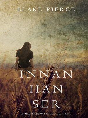cover image of Innan han ser