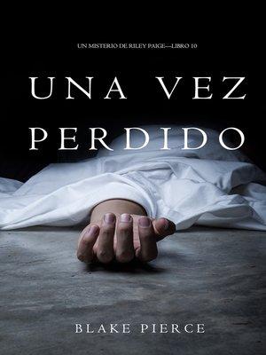 cover image of Una Vez Perdido