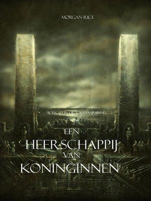 cover image of Een Heerschappij Van Koninginnen