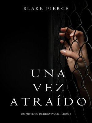 cover image of Una Vez Atraído