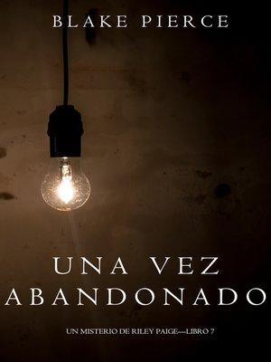 cover image of Una Vez Abandonado