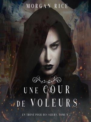 cover image of Une Cour de Voleurs
