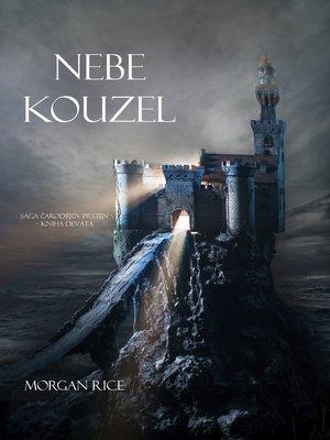 cover image of Nebe Kouzel