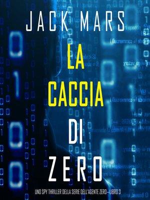 cover image of La caccia di Zero