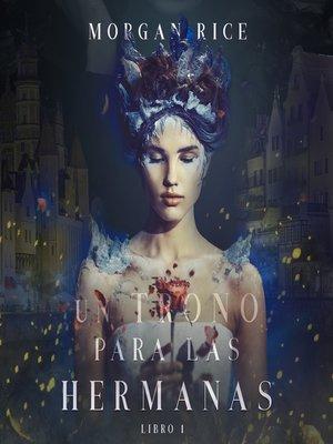 cover image of Un Trono para Las Hermanas