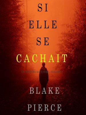 cover image of Si elle se cachait