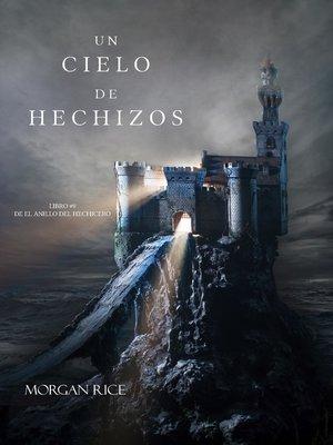 cover image of Un Cielo De Hechizos (Libro #9 De El Anillo Del Hechicero)