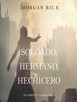 cover image of Soldado, Hermano, Hechicero