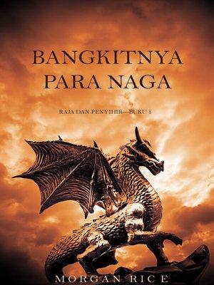 cover image of Bangkitnya Para Naga