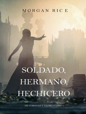 cover image of Soldado, Hermano, Hechicero