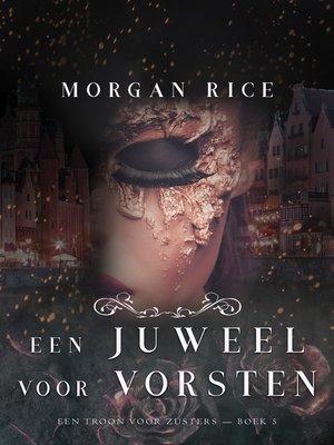 cover image of Een Juweel Voor Vorsten