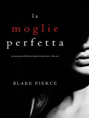cover image of La moglie perfetta
