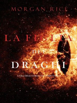 cover image of La figlia dei draghi
