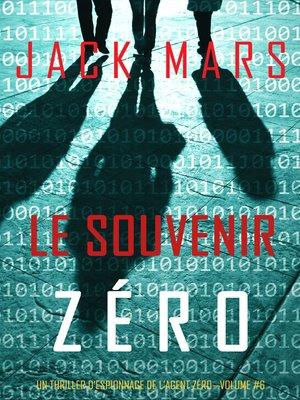 cover image of Le Souvenir Zéro