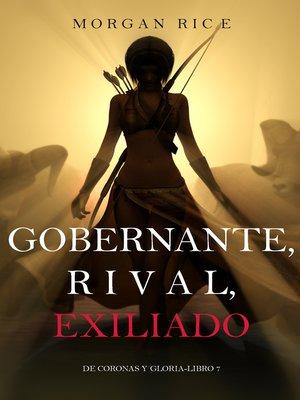 cover image of Gobernante, Rival, Exiliado
