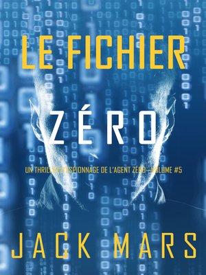 cover image of Le Fichier Zéro