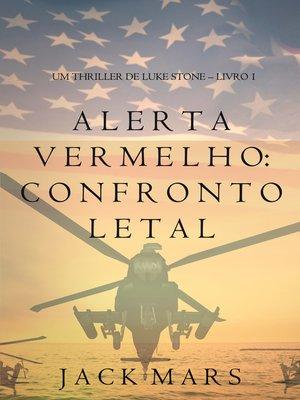cover image of Alerta Vermelho: Confronto Letal