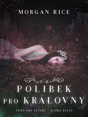 cover image of Polibek pro královny