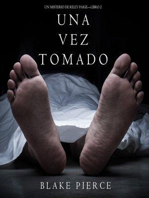 cover image of Una Vez Tomado