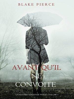 cover image of Avant qu'il ne convoite