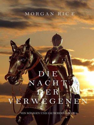 cover image of Die Nacht der Verwegenen