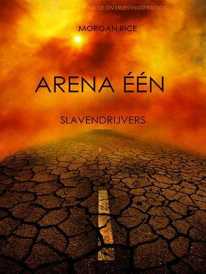 cover image of Arena Één: Slavendrijvers