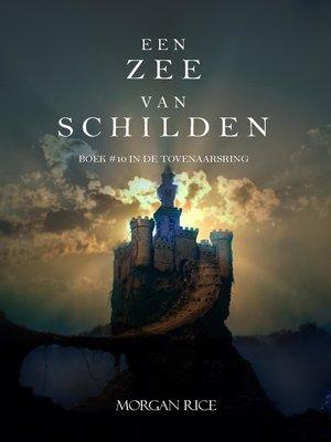cover image of Een Zee Van Schilden (Boek #10 In De Tovenaarsring)