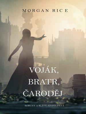 cover image of Voják, Bratr, Čaroděj