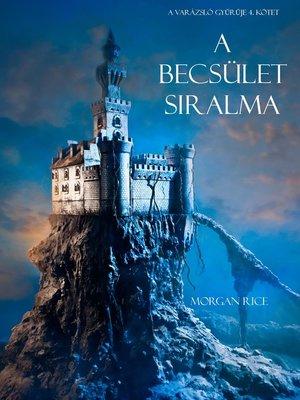 cover image of A Becsület Siralma (A Varázsló Gyűrűje -- 4. Kötet)