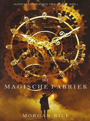 cover image of De Magische Fabriek