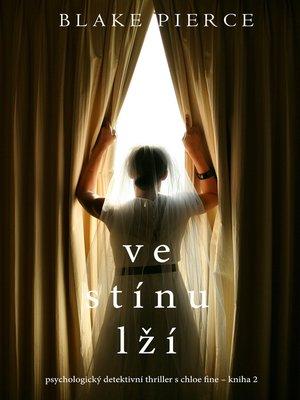 cover image of Ve stínu lží
