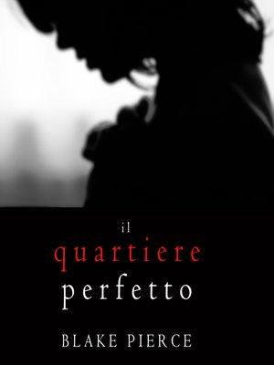 cover image of Il Quartiere Perfetto