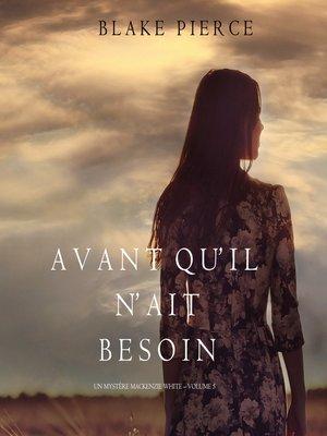 cover image of Avant qu'il n'ait Besoin