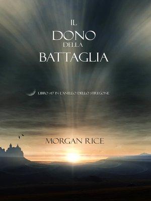 cover image of Il Dono Della Battaglia