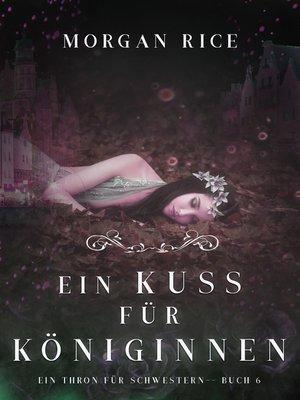 cover image of Ein Kuss für Königinnen