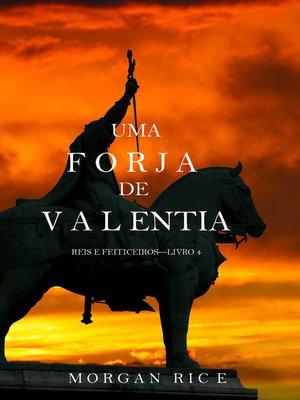 cover image of Uma Forja de Valentia