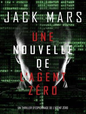 cover image of Une Nouvelle de L'Agent Zéro