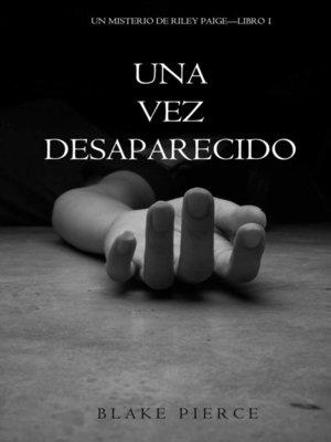 cover image of Una Vez Desaparecido